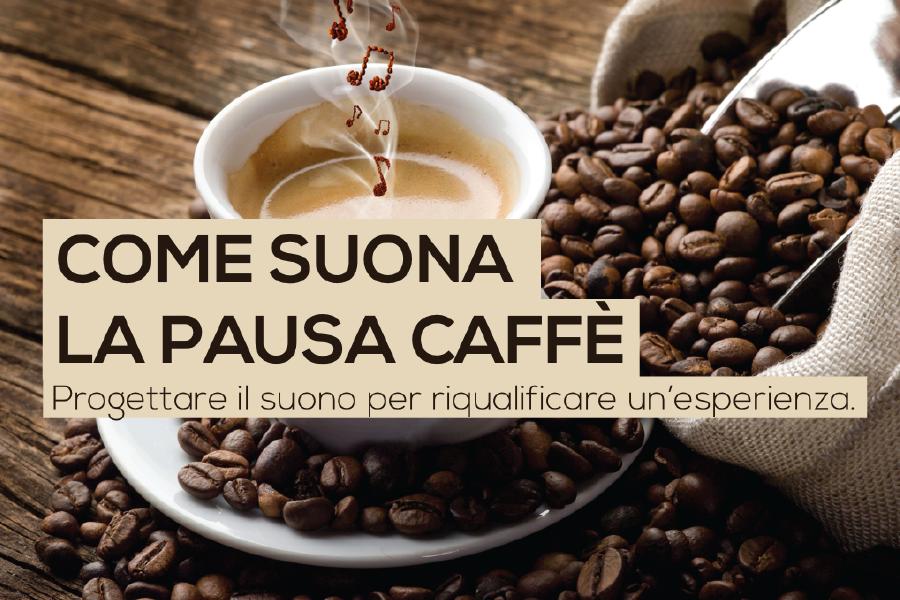 Come suona la pausa caffè?